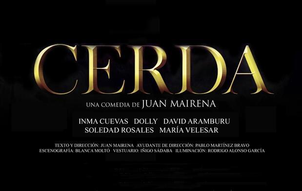 Cerda, una comedia de Juan Mairena